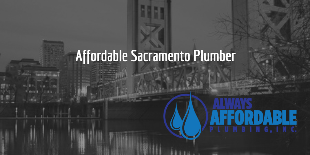 sacramento plumber-always affordable plumbing 24 hour