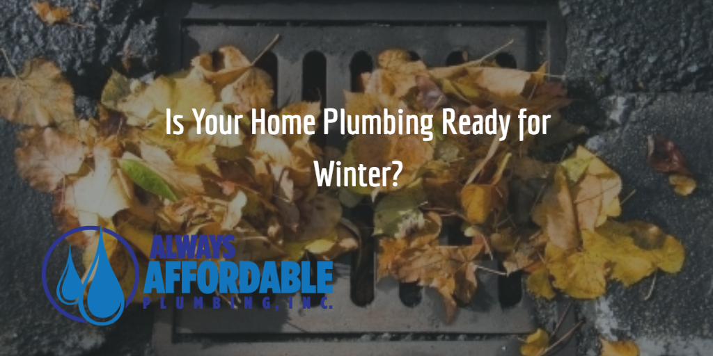 home plumbing issues-Always Affodable Plumbing Sacramento Plumber