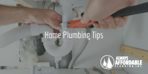 Always Affordable Plumbing Sacramento-Best Tips