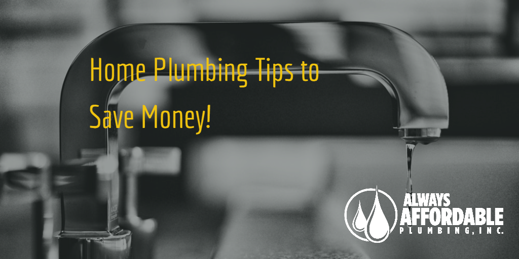 Always Affordable Plumbing Sacramento-Home Plumbing Tips