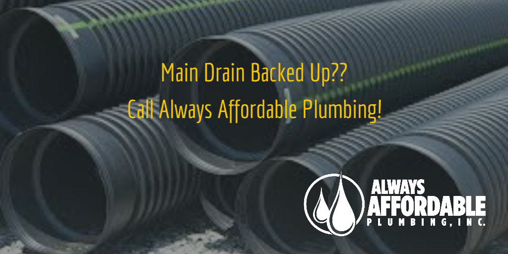 main drain backed up-Always Affordable Plumbing-emergency plumbing sacramento