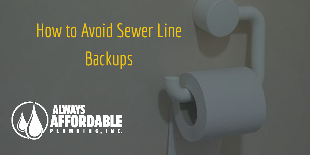 sewer line backup-Emergency Plumber Sacramento-Always Affordable Plumbing