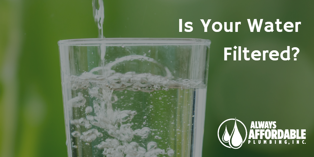 water filtration-always affordable plumbing sacramento