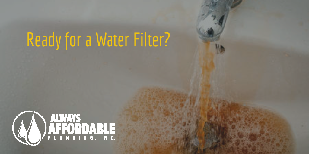 home water filter Fairfield Sacramento-Always Affordable Plumbing